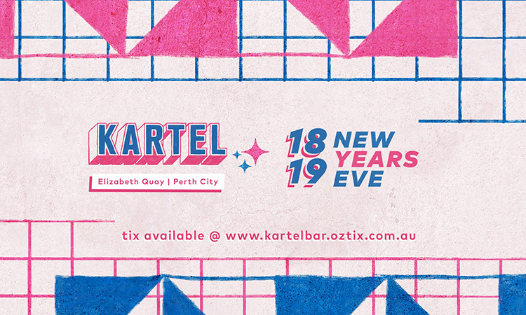 Say Adios To 2018 At Kartel NYE On Elizabeth Quay